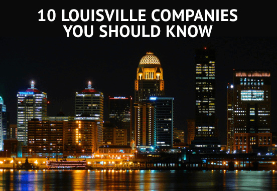 10 Louisville Companies You Should Know