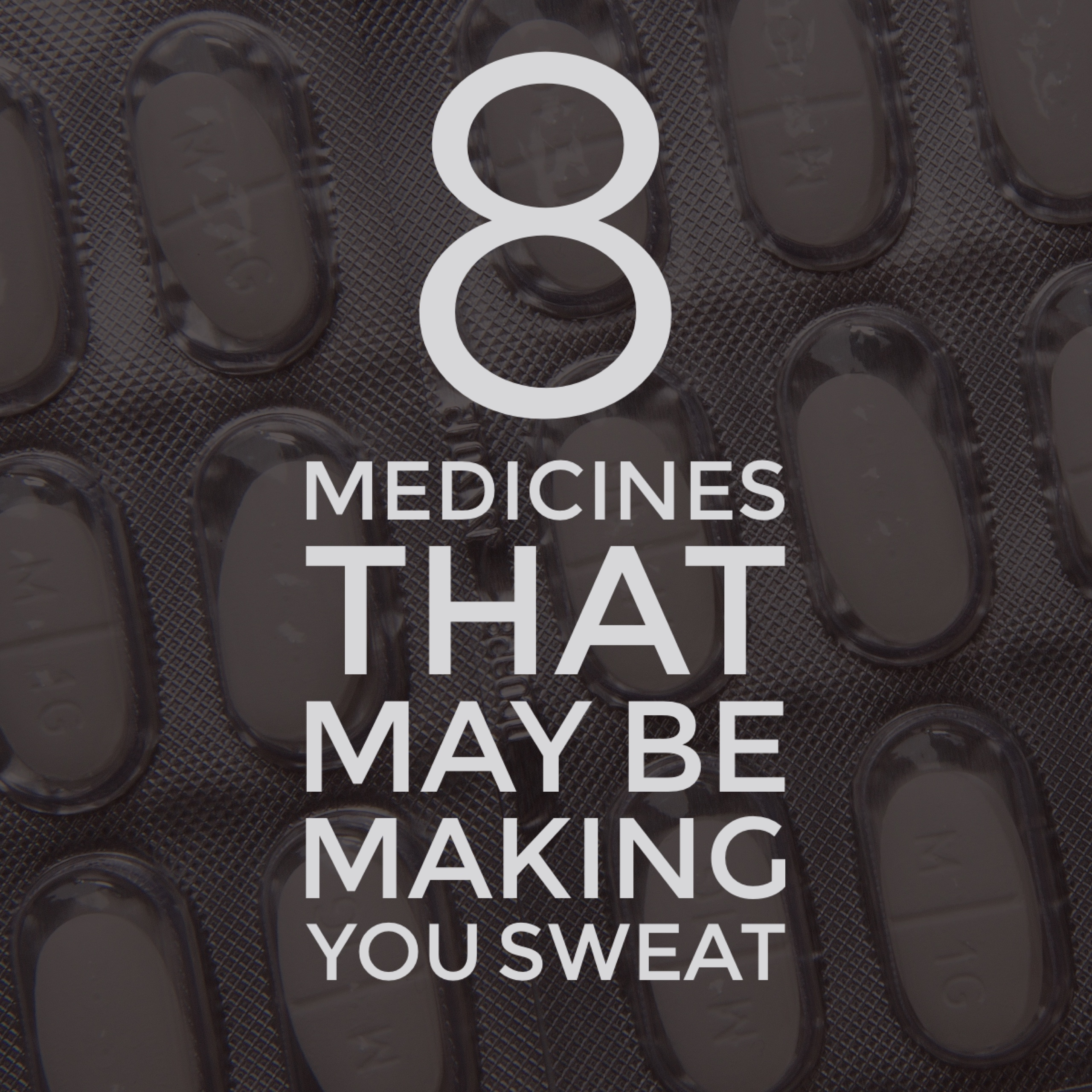 8 medicines that may be making you sweat at wicked sheets