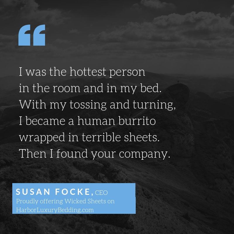 I was the hottest person in the room and in the bed. Susan Focke
