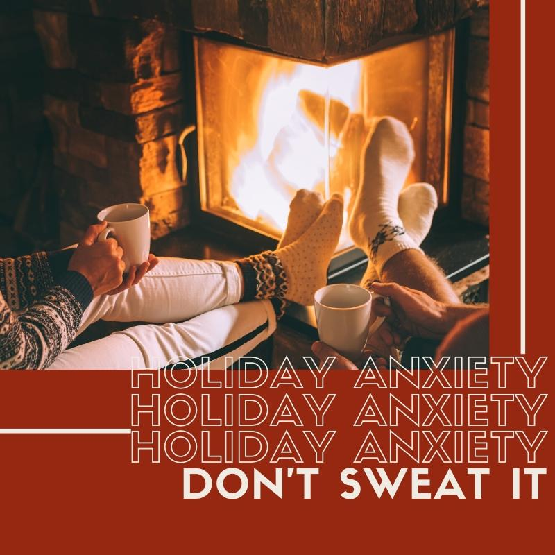 don't sweat holiday anxiety
